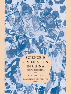 Science and Civilisation in China: Volume 4, Physics and Physical Technology, Part 2, Mechanical Engineering - Needham, Joseph (Editor), and Cullen, C (Editor)