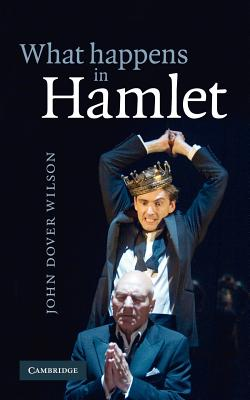 What Happens in Hamlet - Wilson, John Dover, and Wilson, J Dover