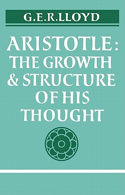 Aristotle: The Growth and Structure of His Thought - Lloyd, Geoffrey E R, and Aristotle