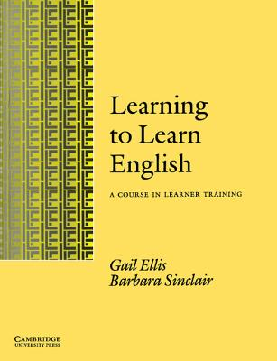 Learning to Learn English Learner's Book: A Course in Learner Training - Ellis, Gail, and Sinclair, Barbara, Professor, and Gail, Ellis