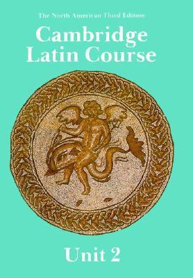 Cambridge Latin Course Unit 2 Student's Book North American Edition - Phinney, Ed (Editor), and North American Cambridge Classics Project