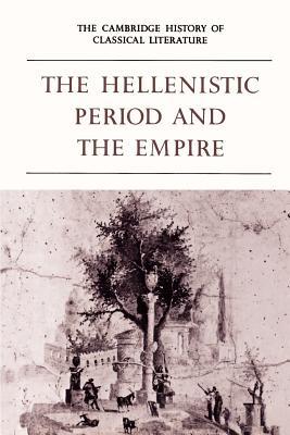 The Cambridge History of Classical Literature: Part 4 - Easterling, P E (Editor), and Knox, Bernard MacGregor Walke (Editor)