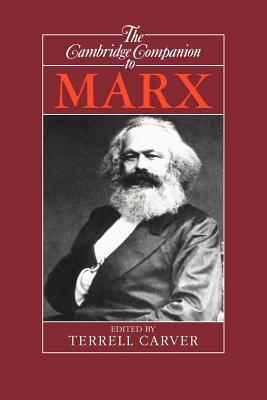The Cambridge Companion to Marx - Carver, Terrell (Editor)