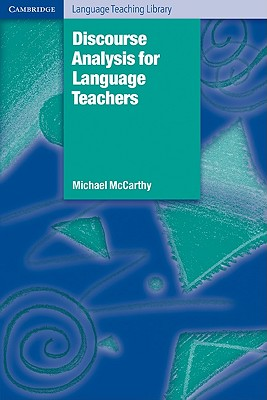 Discourse Analysis for Language Teachers - McCarthy, Michael, and Swan, Michael (Editor)