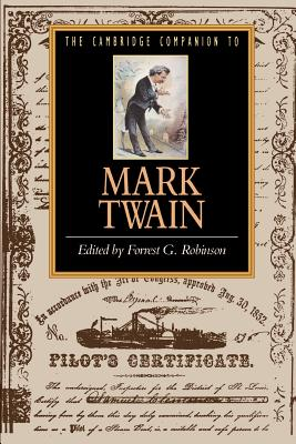Cambridge Companion to Mark Twain - Robinson, Forrset G, and Robinson, Forrest G (Editor), and Forrest G, Robinson (Editor)