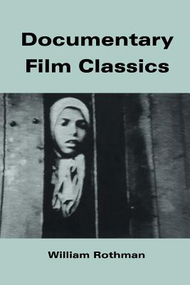 Documentary Film Classics - Rothman, William (Editor), and Andrew, Dudley (Editor)