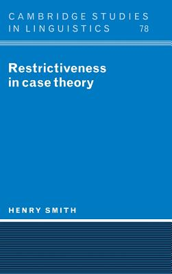 Restrictiveness in Case Theory - Smith, Henry, and Anderson, S R (Editor), and Bresnan, J (Editor)