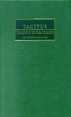 Tacitus: Dialogus de Oratoribus - Tacitus, Cornelius Annales B, and Mayer, Roland (Editor), and Easterling, P E (Editor)