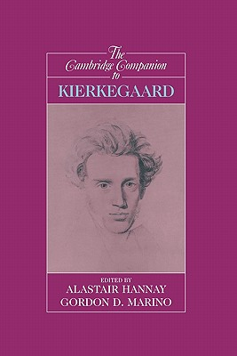 The Cambridge Companion to Kierkegaard - Hannay, Alastair, Professor (Editor), and Marino, Gordon (Editor)