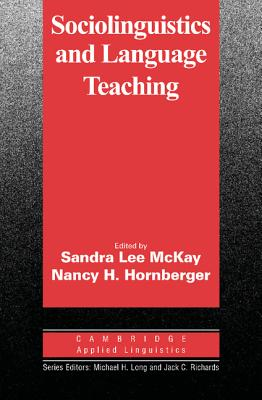 Sociolinguistics and Language Teaching - McKay, Sandra L (Editor), and Hornberger, Nancy F (Editor), and Long, Michael H, Professor (Editor)