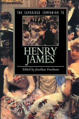 The Cambridge Companion to Henry James - Freedman, Jonathan (Editor), and Jonathan, Freedman (Editor)
