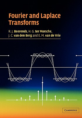 Fourier and Laplace Transforms - Beerends, R J, and Ter Morsche, H G, and Van Den Berg, J C