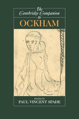 The Cambridge Companion to Ockham - Spade, Paul Vincent, Mr. (Editor)