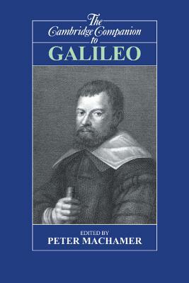 The Cambridge Companion to Galileo - Machamer, Peter (Editor)