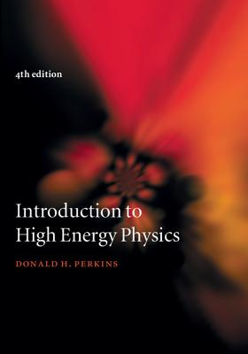 Introduction to High Energy Physics - Perkins, Donald H