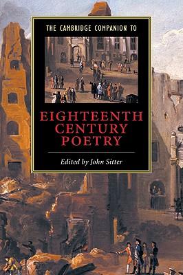The Cambridge Companion to Eighteenth-Century Poetry - Sitter, John E (Editor)