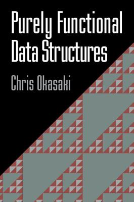 Purely Functional Data Structures - Okasaki, Chris