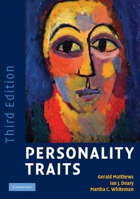 Personality Traits - Matthews, Gerald, Dr., PhD, and Deary, Ian J, and Whiteman, Martha C