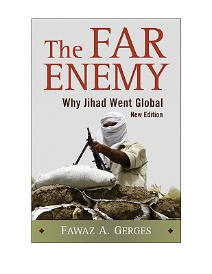 The Far Enemy: Why Jihad Went Global - Gerges, Fawaz A