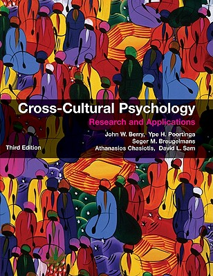 Cross-Cultural Psychology: Research and Applications - Berry, John W., and Poortinga, Ype H., and Breugelmans, Seger M.