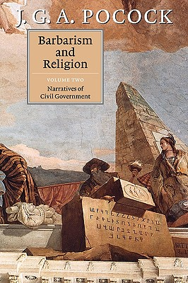 Barbarism and Religion - Pocock, J G A