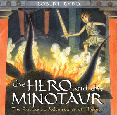 The Hero and the Minotaur: The Fantastic Adventures of Theseus -