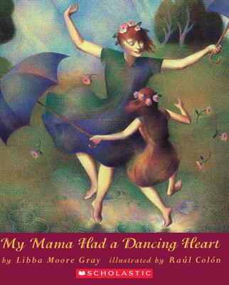 My Mama Had a Dancing Heart - Gray, Libba Moore