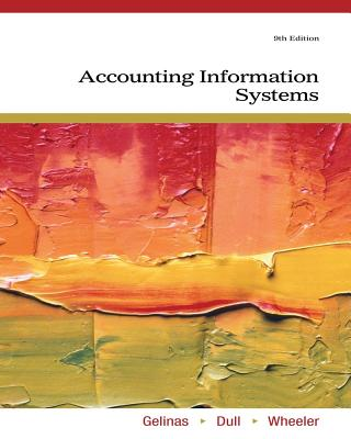 Accounting Information Systems - Gelinas, Ulric J, Jr., and Dull, Richard B, and Wheeler, Patrick R