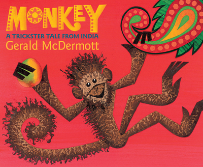 Monkey: A Trickster Tale from India - McDermott, Gerald