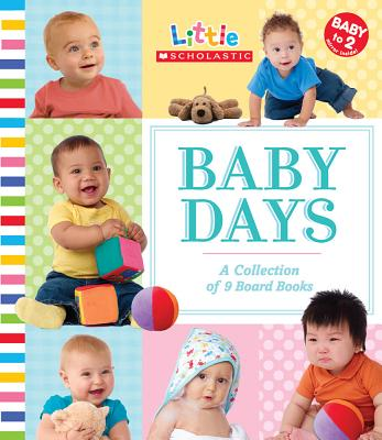 Baby Days: A Collection of 9 Board Books - Scholastic (Creator)