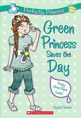 Green Princess Saves the Day - Crowne, Alyssa