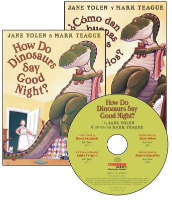 How Do Dinosaurs Say Good Night? - Yolen, Jane (Read by), and Belgasmi, Emna (Read by), and Termini, Laura (Read by), and Camacho, Blanca (Read by)