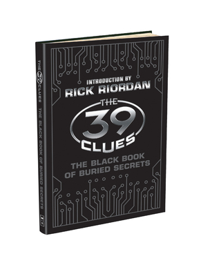 The 39 Clues: The Black Book of Buried Secrets - Scholastic, Inc, and Kass, Mallory, and Riordan, Rick (Introduction by)