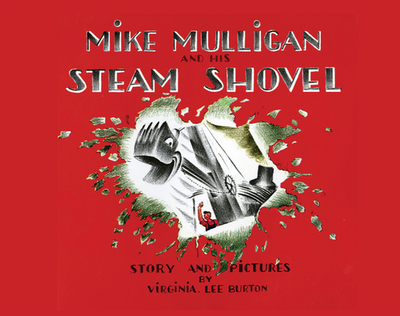 Mike Mulligan and His Steam Shovel -