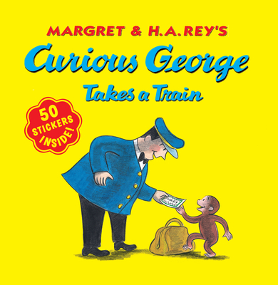Curious George Takes a Train - Rey, Margret (Creator), and Rey, H A (Creator)