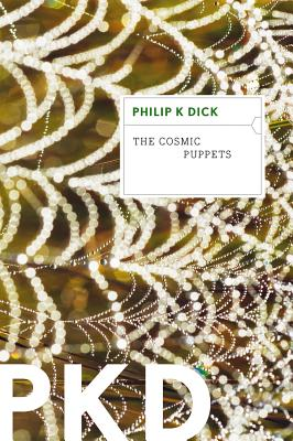 The Cosmic Puppets - Dick, Philip K