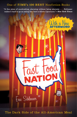 Fast Food Nation: The Dark Side of the All-American Meal - Schlosser, Eric