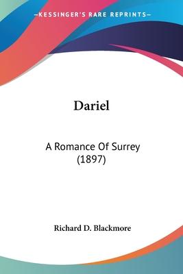 Dariel: A Romance of Surrey (1897) - Blackmore, R D