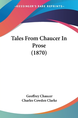 Tales from Chaucer in Prose - Chaucer, Geoffrey