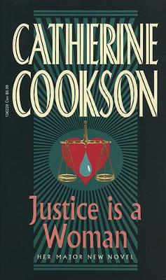 Justice Is a Woman - Cookson, Catherine, and Barnard