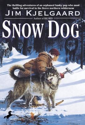 Snow Dog - Kjelgaard, Jim