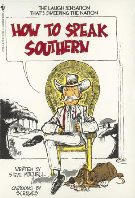 How to Speak Southern - Mitchell, Steve