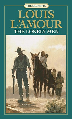 The Lonely Men: The Sacketts - L'Amour, Louis