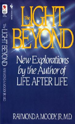 The Light Beyond - Moody, Raymond A, Dr., Jr., M.D., and Perry, Paul