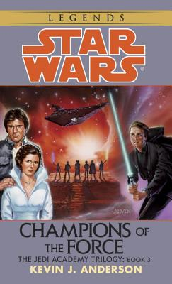 Champions of the Force - Anderson, Kevin J