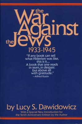 The War Against the Jews: 1933-1945 - Dawidowicz, Lucy