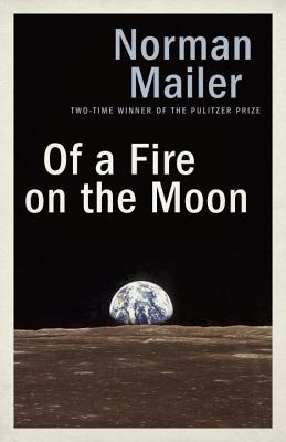 Of a Fire on the Moon - Mailer, Norman