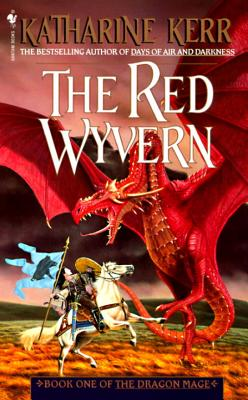 The Red Wyvern: Book One of the Dragon Mage - Kerr, Katharine