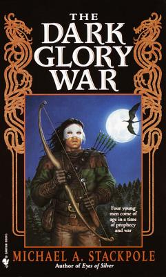 The Dark Glory War: A Prelude to the Dragoncrown War Cycle - Stackpole, Michael A