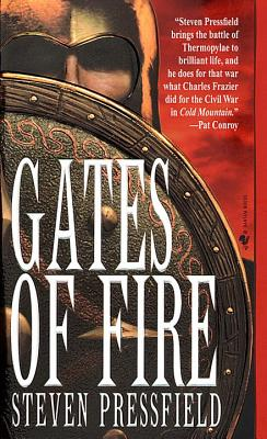 Gates of Fire: An Epic Novel of the Battle of Thermopylae - Pressfield, Steven